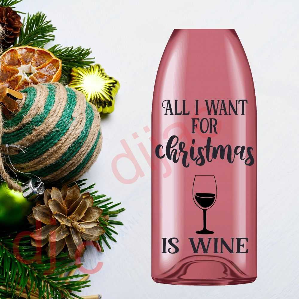 ALL I WANT FOR CHRISTMAS IS WINE9 x 14 cm decal