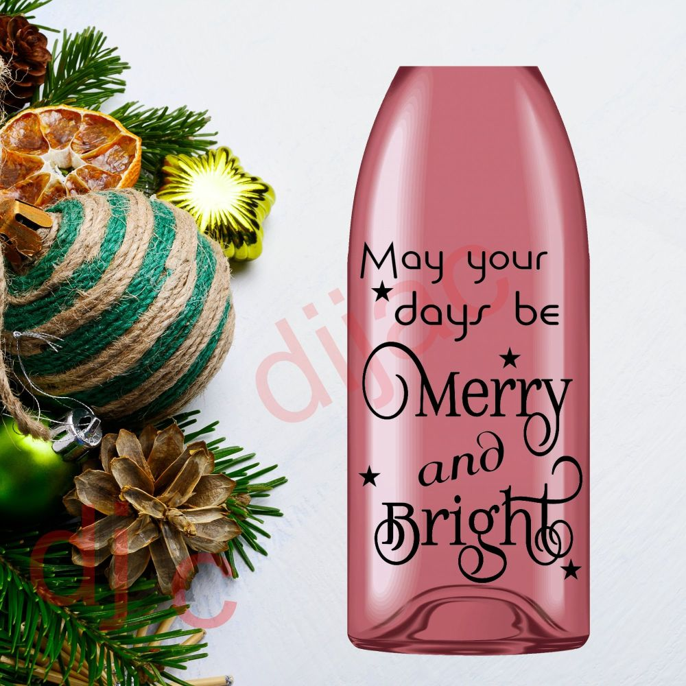 MAY YOUR DAYS BE MERRY AND BRIGHT9 x 14 cm decal