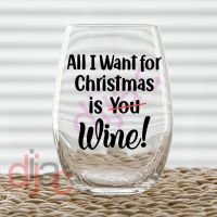 ALL I WANT FOR CHRISTMAS IS WINE<br>7.5 x 7.5 cm decal