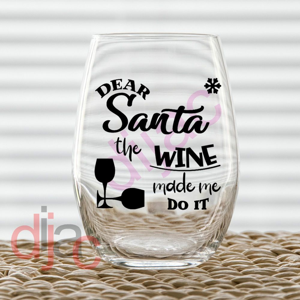 THE WINE MADE ME DO IT7.5 x 7.5 cm decal
