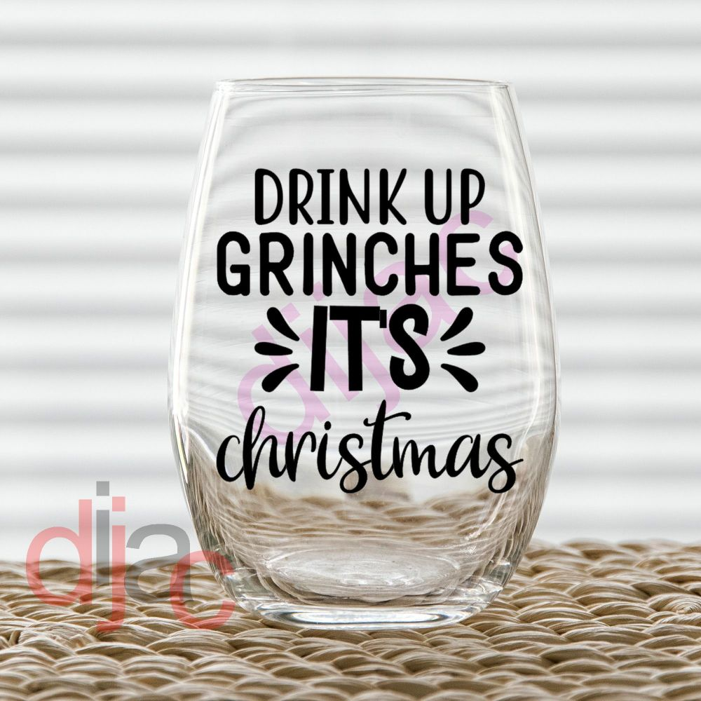 DRINK UP GRINCHESsingle colour7.5 x 7.5 cm decal