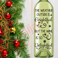 THE WEATHER OUTSIDE IS FRIGHTFUL<br>8 x 17.5 cm decal