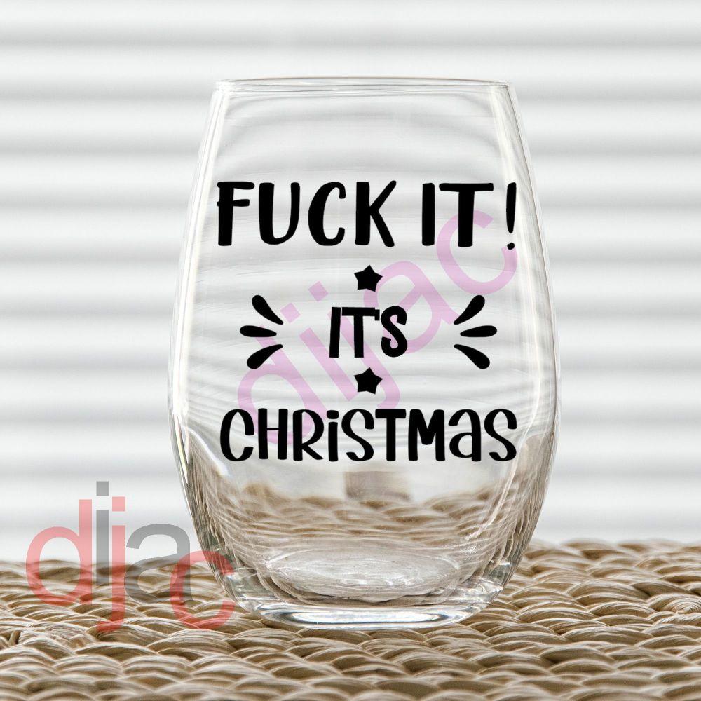 FUCK IT! IT'S CHRISTMAS7.5 x 7.5 cm decal