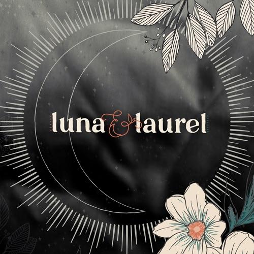 Luna & Laurel