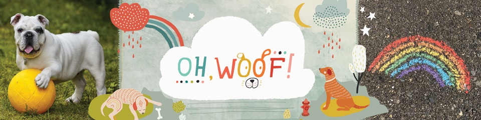 Oh, Woof