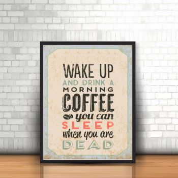 Coffee Quote Wall Art - Kitchen Decor Print - Coffee Lover Gift - Wake Up And Drink A Morning Coffee...