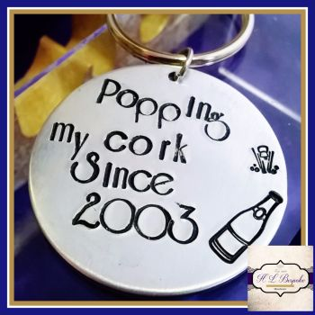 Adult Humour Valentines Gift - Popping My Cork Since ... Date - Adult Humour Keyring - Adult Humour Valentines Keyring - Rude Keyrings