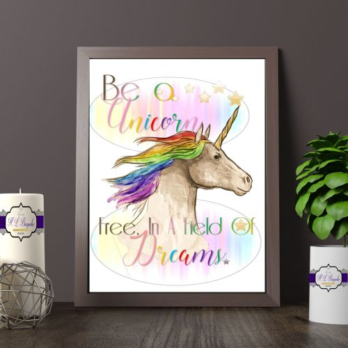 Rainbow Unicorn Print Quote - Be A Unicorn - Free, In A Field Of Dreams