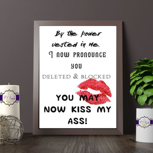 Adult Humour Printed Quote - Social Media Inspired Print - I Now Pronounce