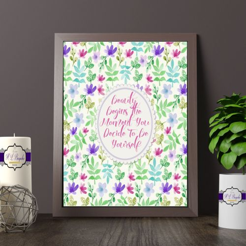 Beauty Begins The Moment You Believe In Yourself Printed Quote - Floral Pri