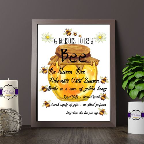 Bee Printed Quote - 6 Reasons To Be A Bee - Funny Print