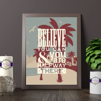 Believe You Can & You Are Half Way There Print - California Themed Wall Art