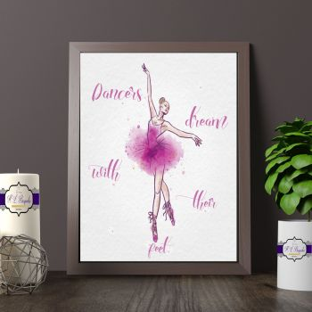 Watercolour Ballet Dancer Print - Pink Dance Print for Girl's Bedroom - Dancers Dream With Their Feet Quote - Dancer Bedroom Decor Print