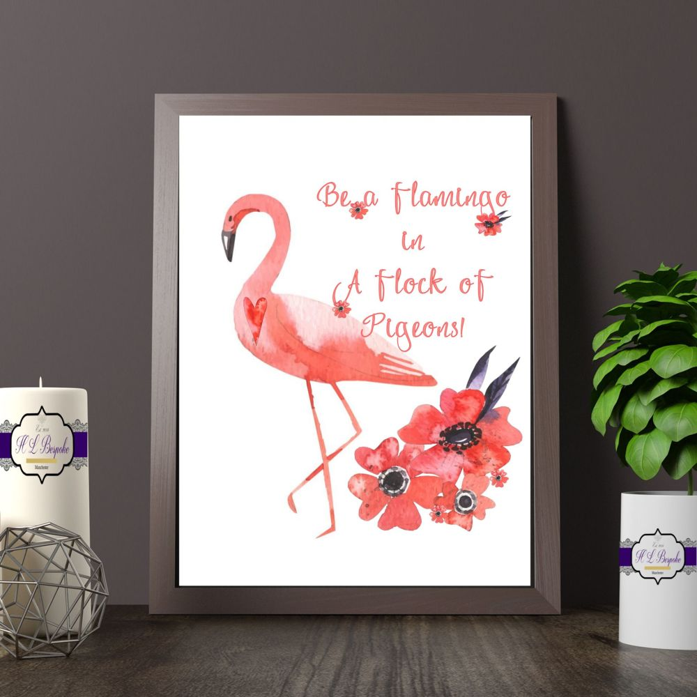 Flamingo Printed Quote - Be A Flamingo In A Flock Of Pigeons Wall Art