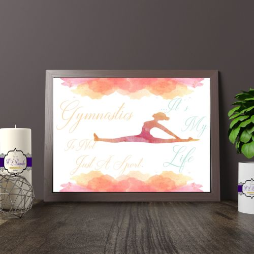 Gymnastics Print - Gymnastics Is Not Just A Sport It's My Life Quote - Gymn