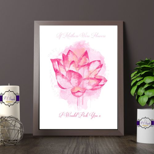 If Mothers Were Flowers I Would Pick You Print - Pink Floral Wall Art - Mot