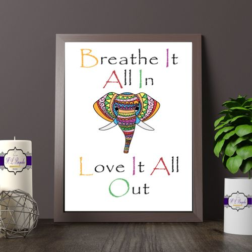 Indian Elephant Wall Art - Breath It All In Love It All Out Quote - Elephan