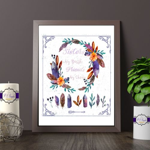 Sister's By Birth, Friends By Choice Printed Quote - Floral and Amethyst Pr