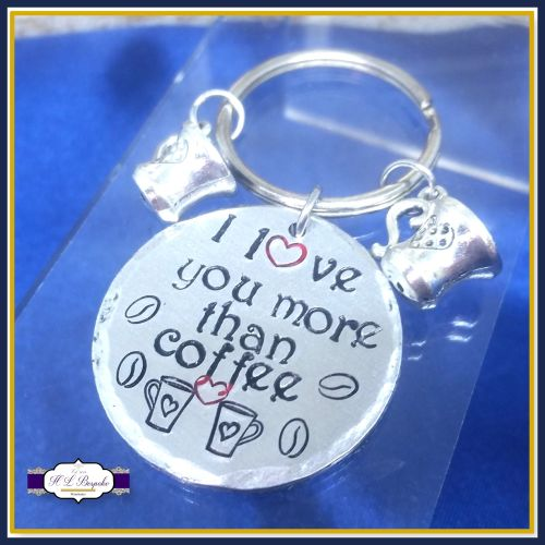 I Love You More Than Coffee Keyring - I Love You More Thank Gift - Coffee K
