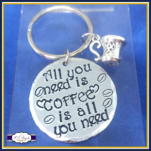 All You Need Is Coffee Keyring - Coffee Is All You Need Gift - Coffee Keyri