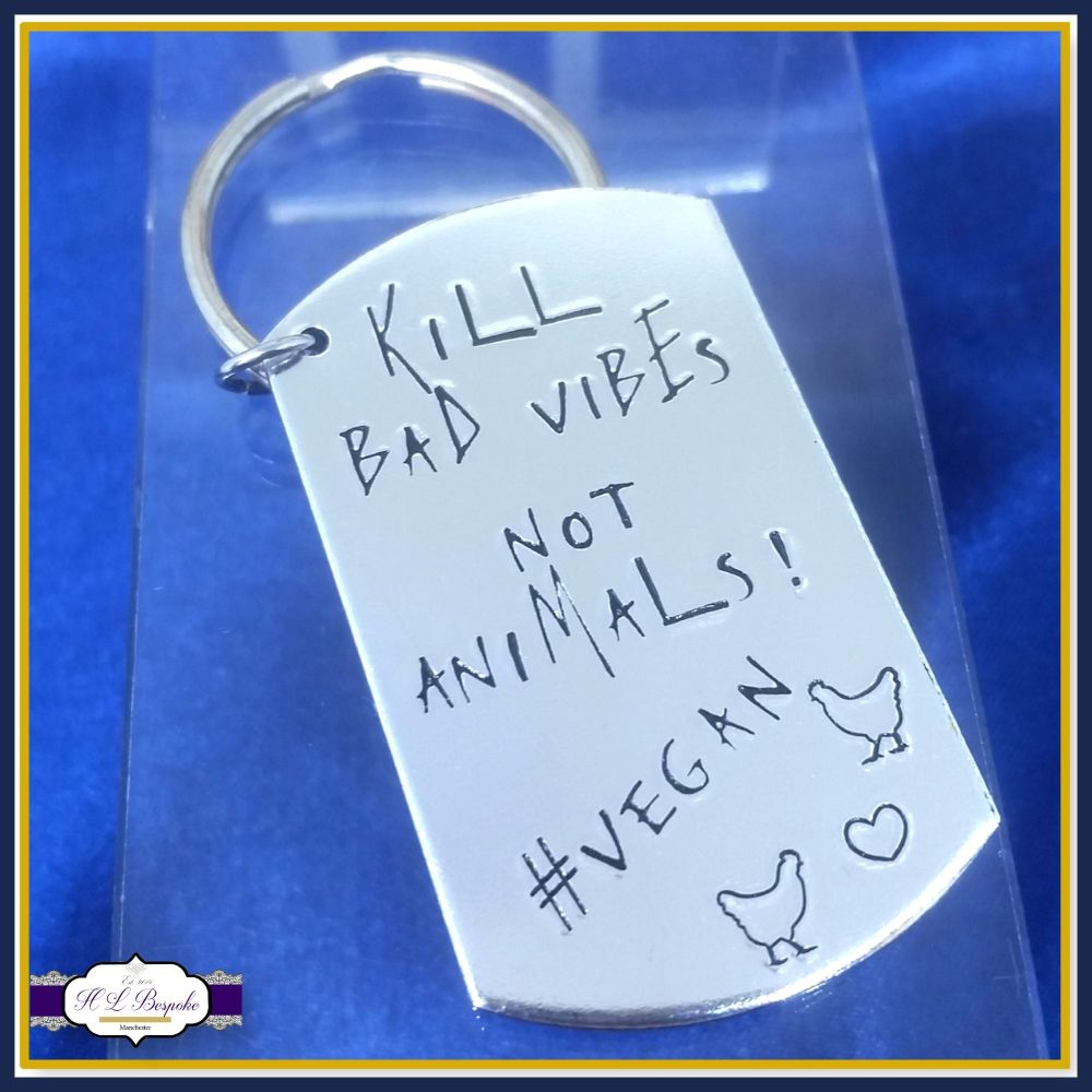 Vegan Keychain - Kill Bad Vibes Not Animals - Veganism Gift - #VEGAN - Veg