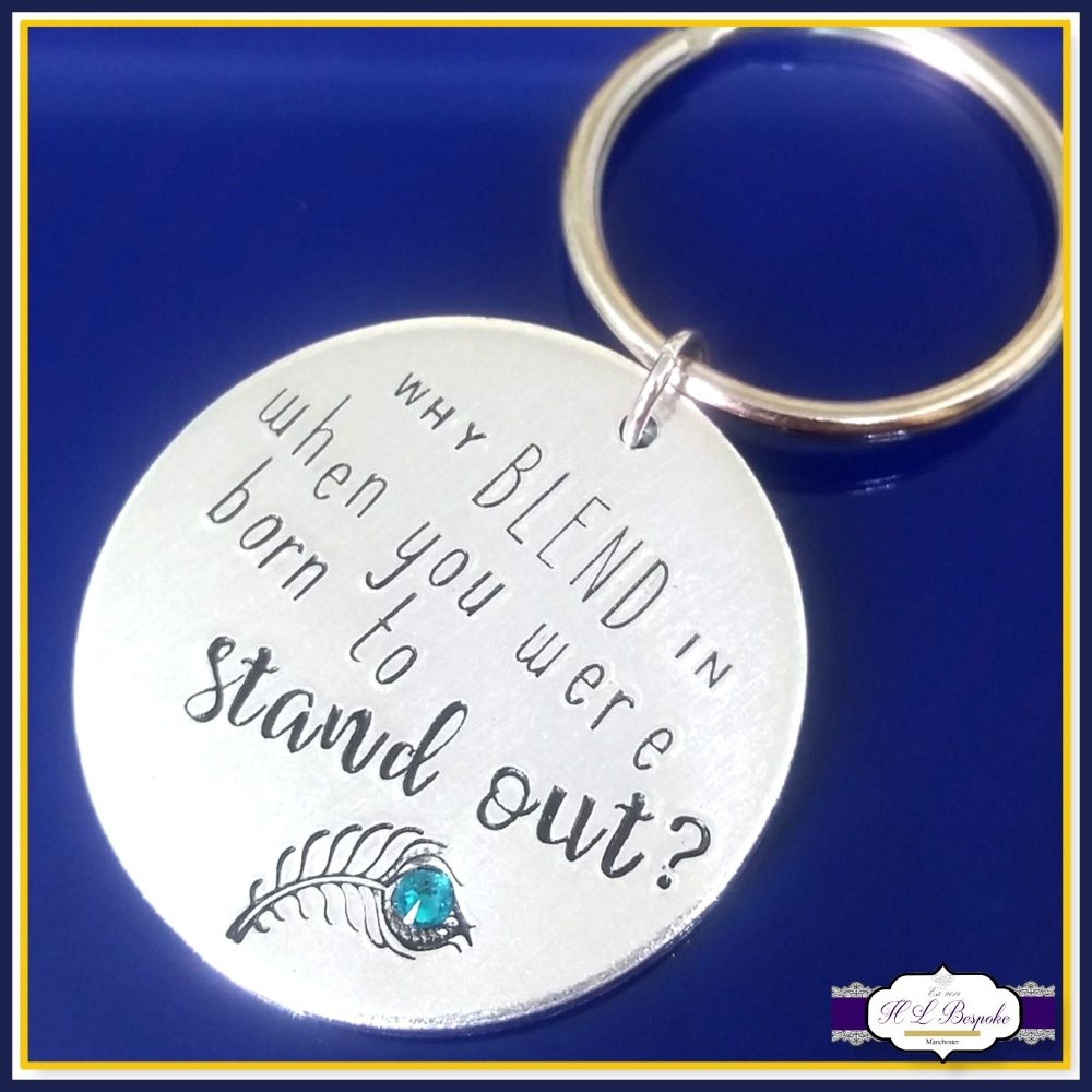 Born To Stand Out Gift Keyring - Why Blend In Keychain - Peacock Gift - Be
