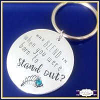 Born To Stand Out Gift Keyring - Why Blend In Keychain - Peacock Gift - Be Bold - Be Strong - Be You - Motivational Gift - Strong Gift