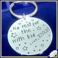 No Rest For The With Kid Keyring - Parent Problems Gift - Mummy Keychain - Daddy - Funny Parent Gift - With Kid Gift - Mum Life - Dad Life
