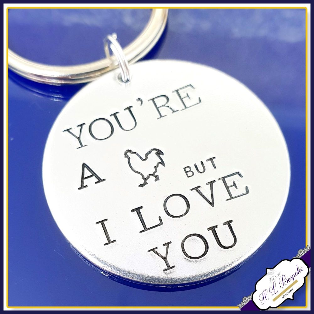 You're A But I Love You Gift - Adult Humour Keyring - Funny I Love You Gift