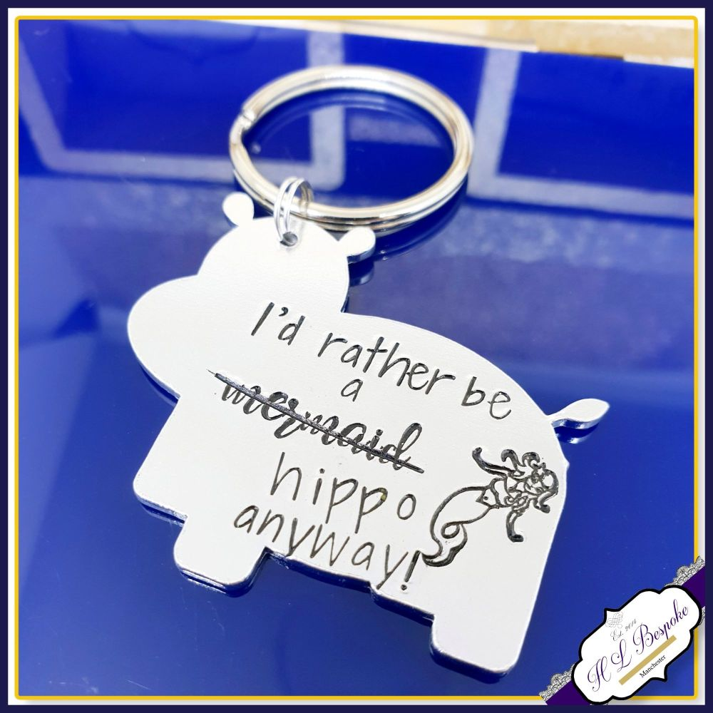 Hippo Keyring - I'd Rather Be a (Mermaid) Hippo Anyway - Hippo Gift - Hippo