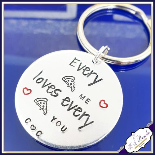 Personalised Valentine's Pizza Keyring - Every Pizza Me Loves Every Pizza Y