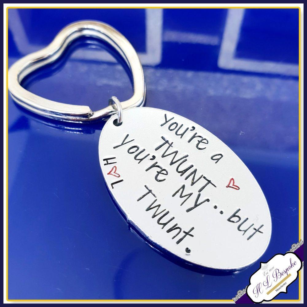 Personalised You're A Twunt Keyring - Cunt Keyrng - Twat Keyring - Valentin