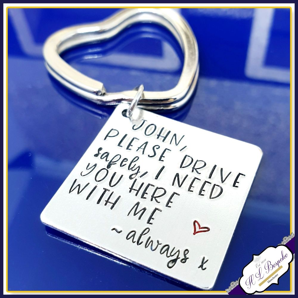 Personalised Drive Safe Keyring - Drive Safely I Need You Keychain - Drive