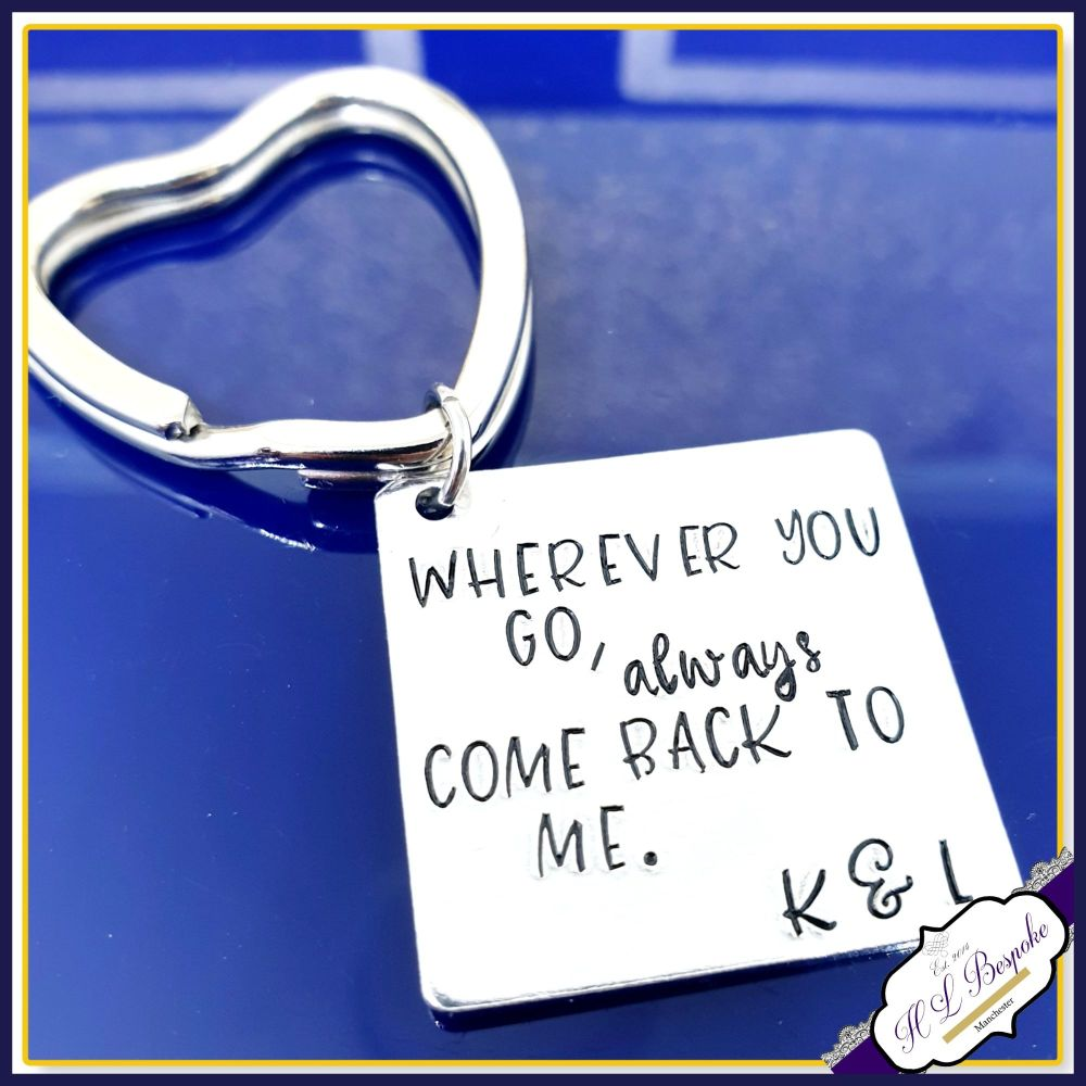 Personalised Deployment Keyring - Wherever You Go Come Back To Me - Boyfrie
