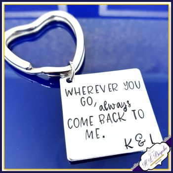 Personalised Deployment Keyring - Wherever You Go Come Back To Me - Boyfriend Gift - Deployment Gift - Long Distance Relationship Keyring