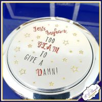 Personalised Compact Mirror - Too Glam To Give A Damn - Glamorous Funny Friend Gift - Personalised Mirror - Daughter Gift - Bridesmaid Gift