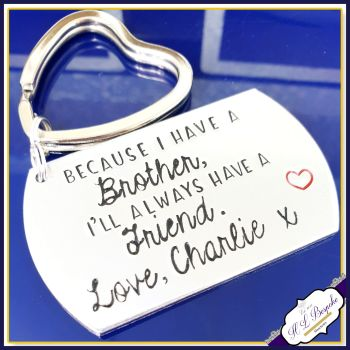 Personalised Brother Keyring - Personalised Brother Gift - Sentimental Brother Keyring - Always Have A Friend Keyring - Brother Keyring