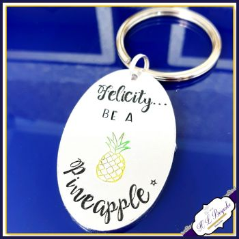 Personalised Pineapple Keyring - Pineapple Keyring UK - Be A Pineapple Keychain - Be A Pineapple Gift - Stand Tall Be Sweet Wear a Crown Gift