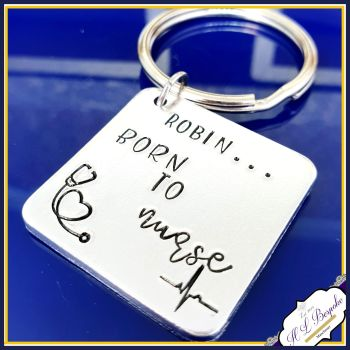 Personalised New Nurse Gift - Gift For Newly Qualified Graduate Nurse Keyring - Born To Nurse Gift - Newly Qualified Nurse Gift - Born Nurse