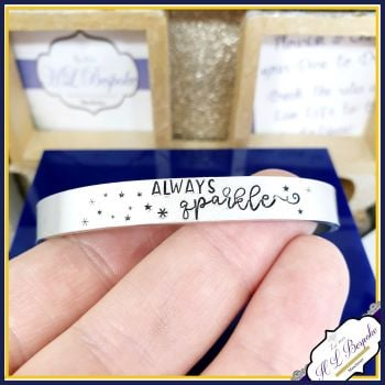 Personalised Always Sparkle Jewellery - Cuff Always Sparkle  - Pretty Sparkle Bracelet - Insppirational Cuff - Custom wording Jewellery Cuff