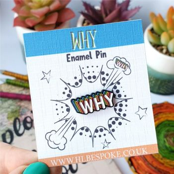 Mini Retro WHY Enamel Pin - WHY Flair Lapel Pins UK
