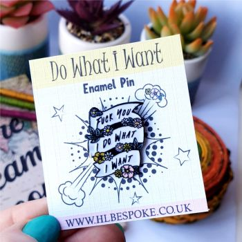 Do What I Want Enamel Pin - Strength Flair Lapel Pins UK - Profanity Enamel Pin