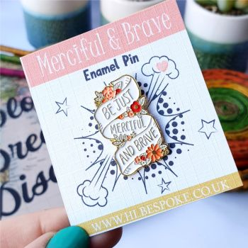 Merciful & Brave Enamel Pin - Brave Flair Lapel Pins UK - Strong Enamel Pin