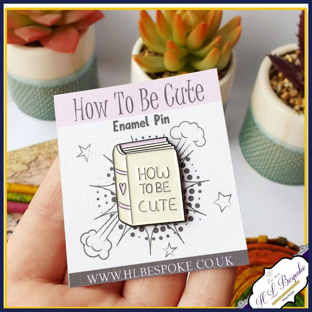 How To Be Cute Book Enamel Pin - Reading Flair Lapel Pins UK - Enamel Pin F
