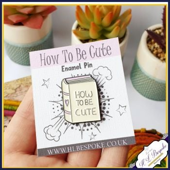 How To Be Cute Book Enamel Pin - Reading Flair Lapel Pins UK - Enamel Pin For Reader