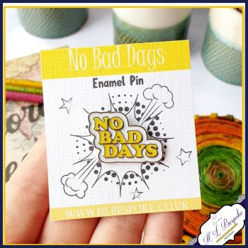 No Bad Days Enamel Pin - Positivity Flair Lapel Pins UK - Be positive Enamel Pin