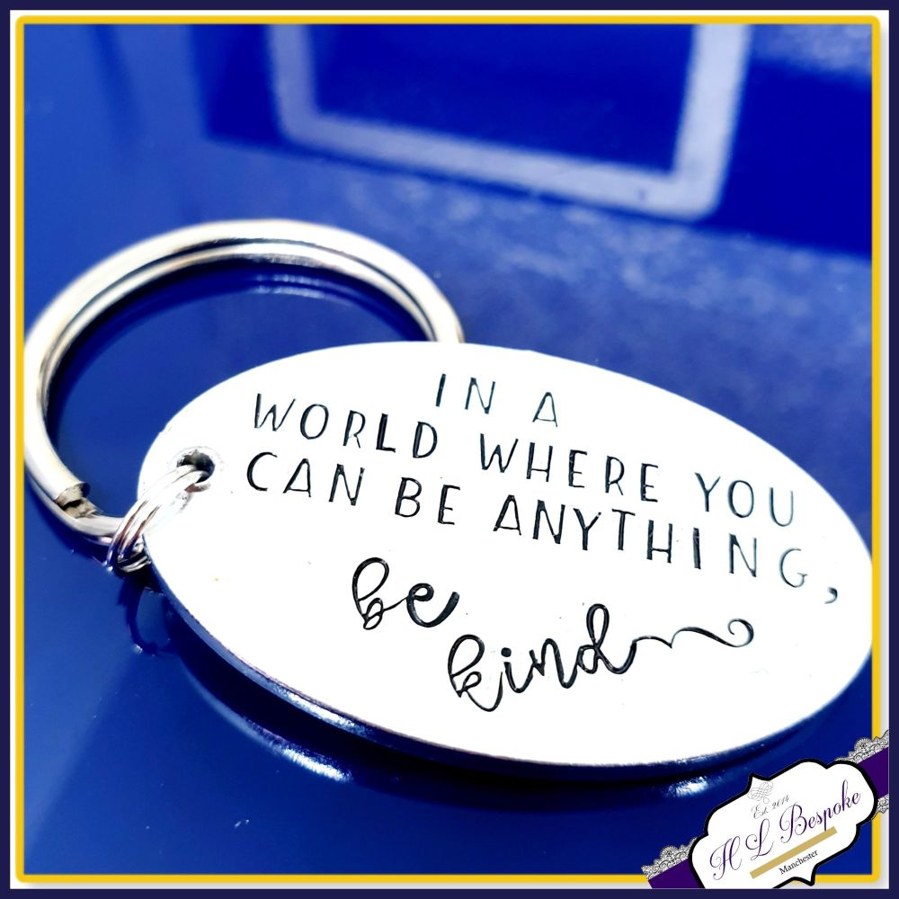 Personalised Be Kind Keyring - In A World Where you Can be Anything Be Kind