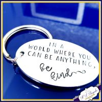 Personalised Be Kind Keyring - In A World Where you Can be Anything Be Kind Gift - Kindness Matters Gift - Inspirational Keychain