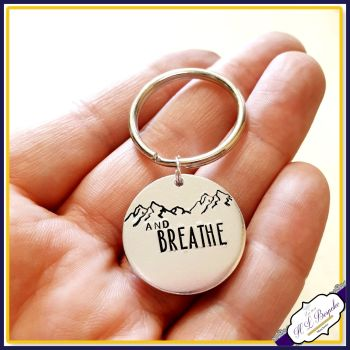 And Breathe Keyring - Breathe Mountain Keyring - Just Breathe - Stress Free Gift - Chill Gift - And Breathe Keychain - Mountain Keychain