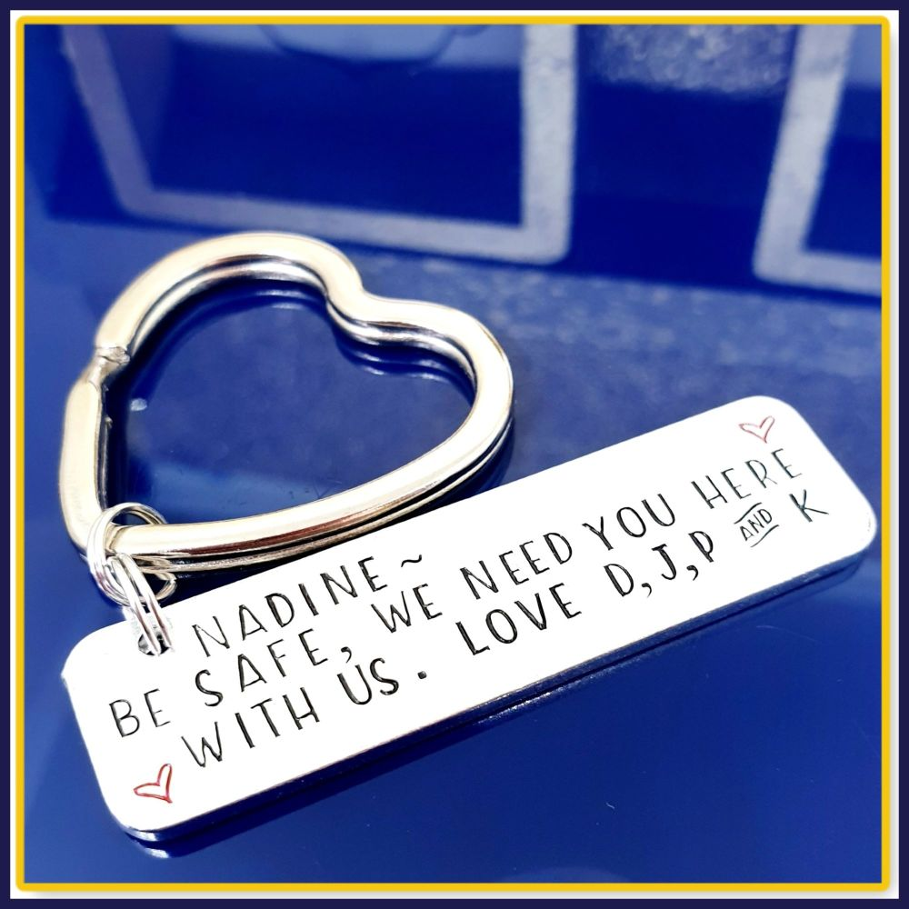 Personalised Stay Safe Keyring - Stay Safe We Need You Here With Us Keychai